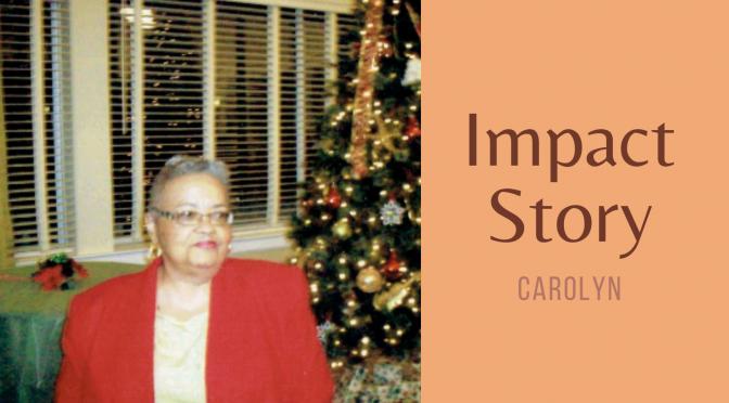 Carolyn's Impact Story