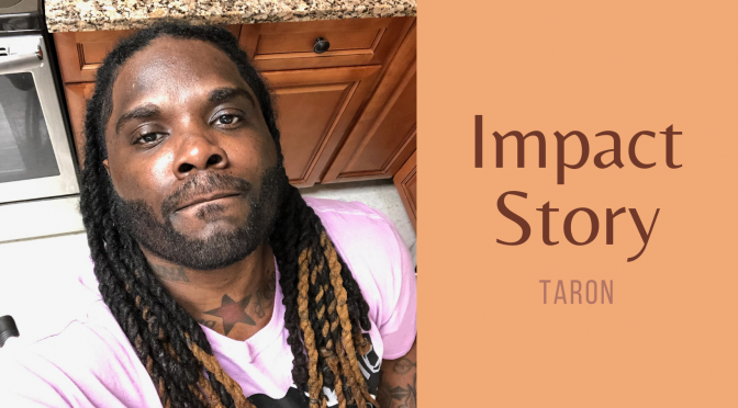 Taron's Impact Story